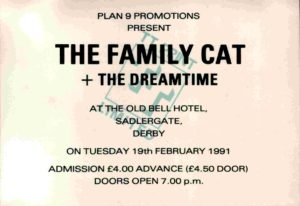 19 February 1991: The Family Cat + The Dreamtime - The Old Bell, Derby, England, UK